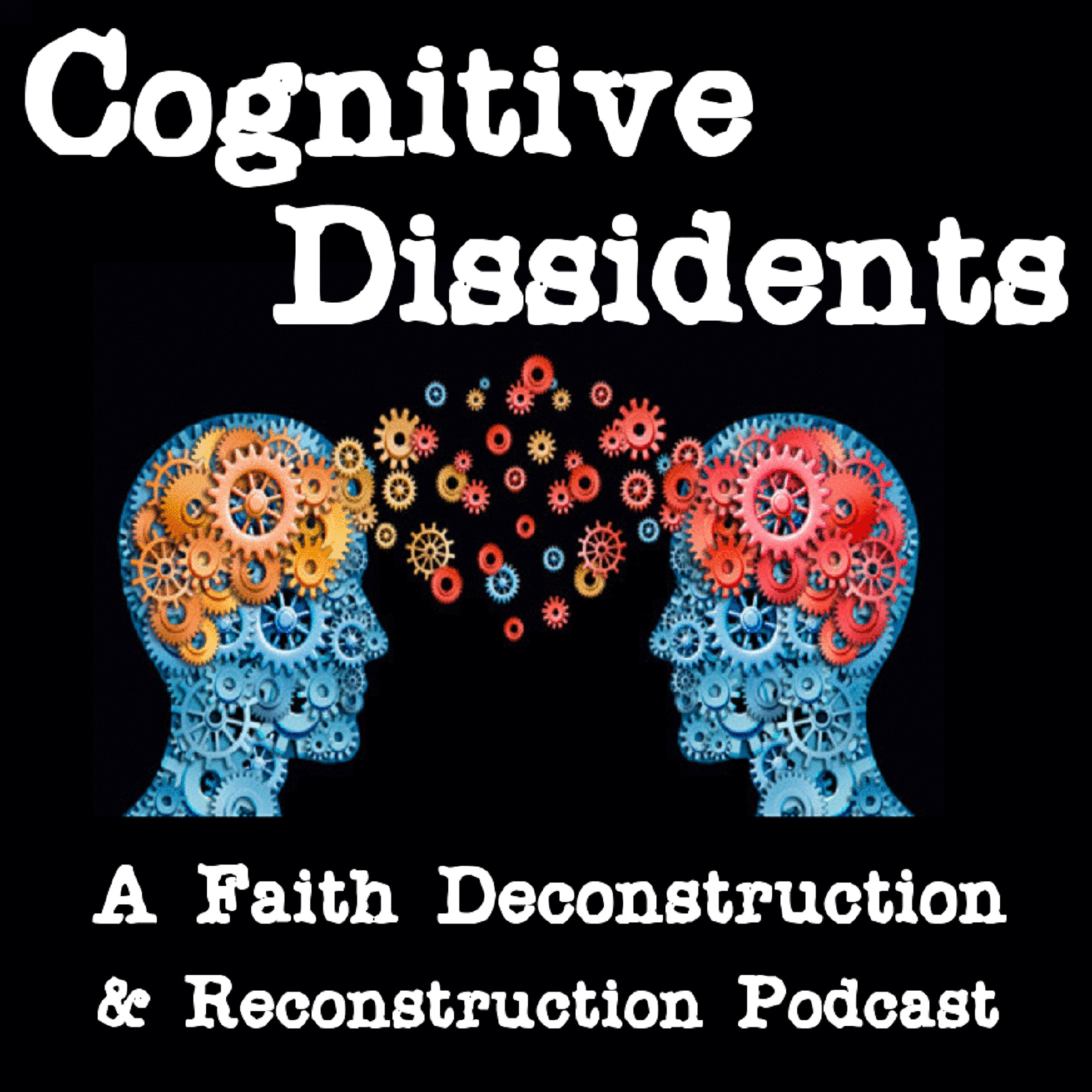 The Cognitive Dissidents Podcast