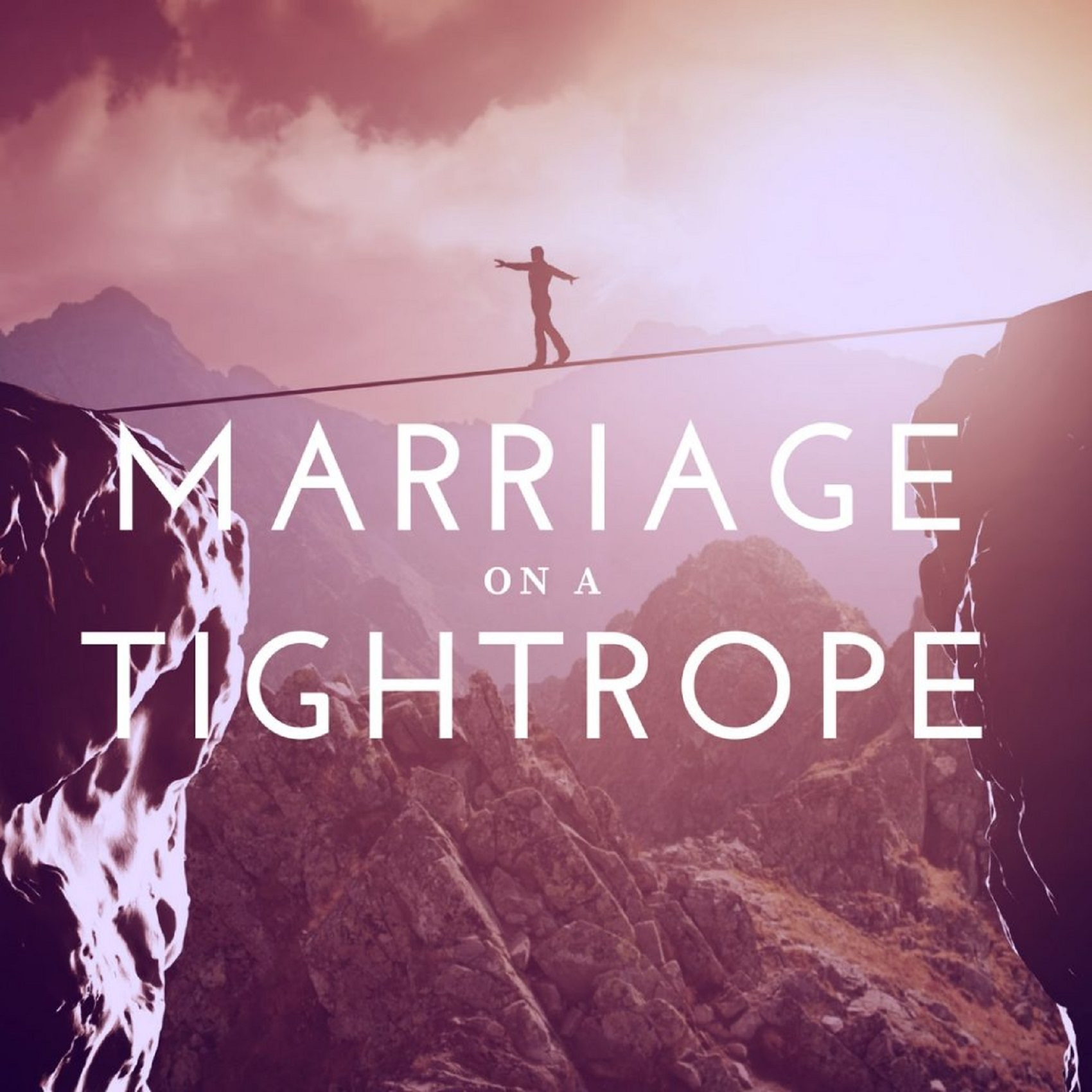 Marriage On A Tightrope
